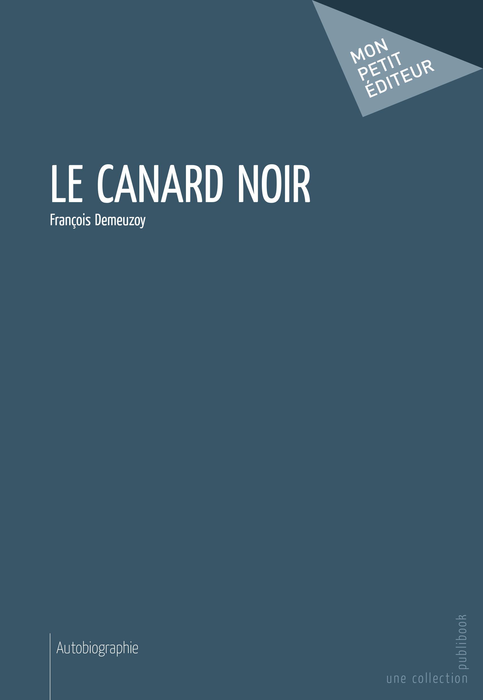 Le Canard noir  - François Demeuzoy