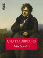 Vente EBooks : Chateaubriand  - Jules Lemaître