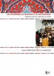 Les pélerinages au Maghreb et au Moyen-Orient