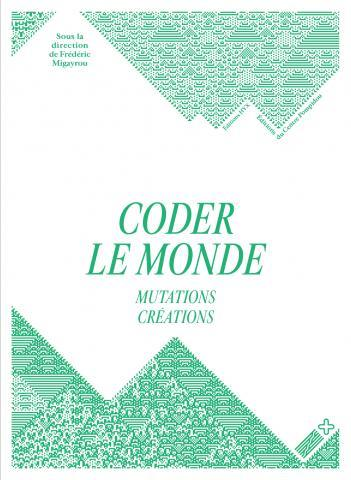 Coder le monde ; mutations créations