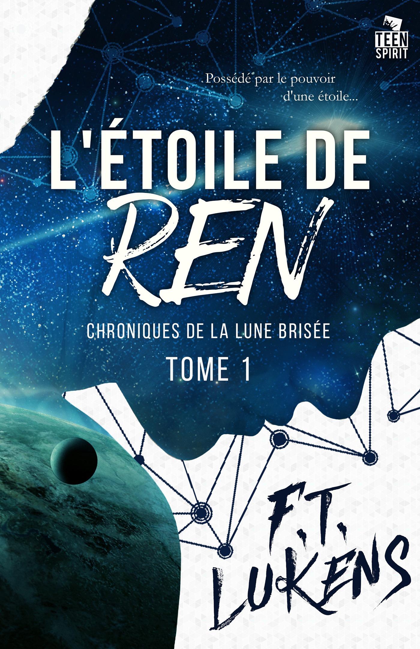 Chroniques de la lune brisee - t01 - l'etoile de ren - chroniques de la lune brisee, t1  - F.T. Lukens