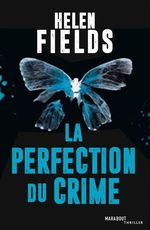 La perfection du crime  - Fields Helen