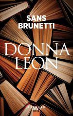 Vente Livre Numérique : Sans Brunetti - Essais 1972-2006  - Donna Leon