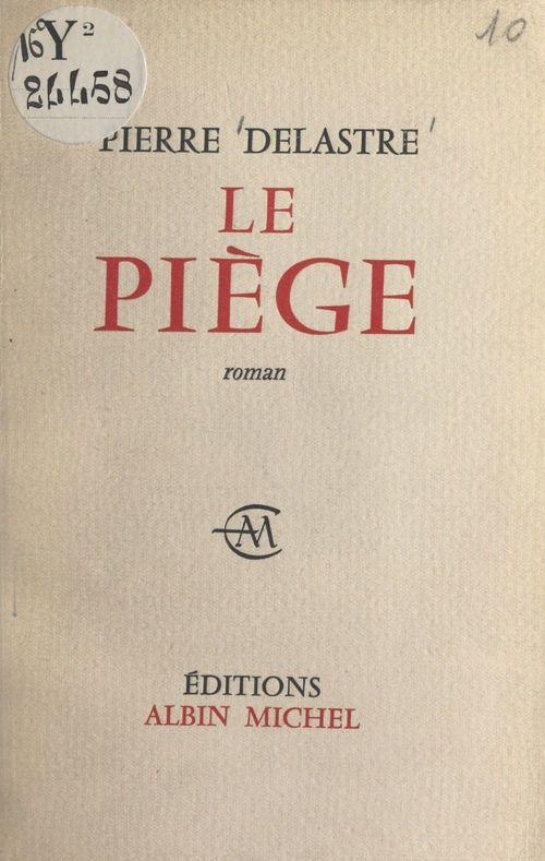 Le piège  - Pierre Delastre