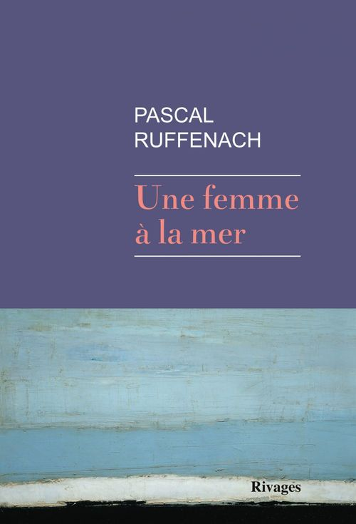 Une femme à la mer  - Pascal Ruffenach