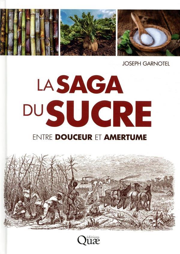 La saga du sucre ; entre douceur et amertume