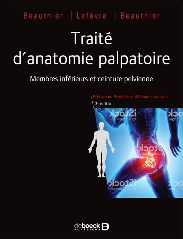Traité d'anatomie palpatoire ; membres inférieurs et ceinture pelvienne