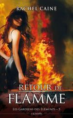 Vente Livre Numérique : Les gardiens des éléments t.5 ; retour de flammes  - Caine Rachel