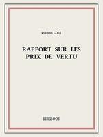 Rapport sur les prix de vertu  - Pierre Loti