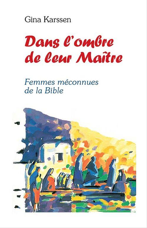 Dans l'ombre de leur maître, femmes méconnues de la Bible