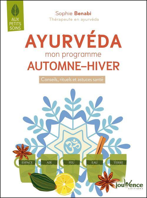 Ayurveda : mon programme automne - hiver ; conseils, rituels et astuces santé
