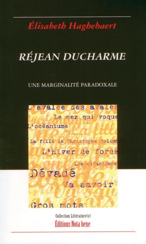 Réjean Ducharme ; une marginalité paradoxale