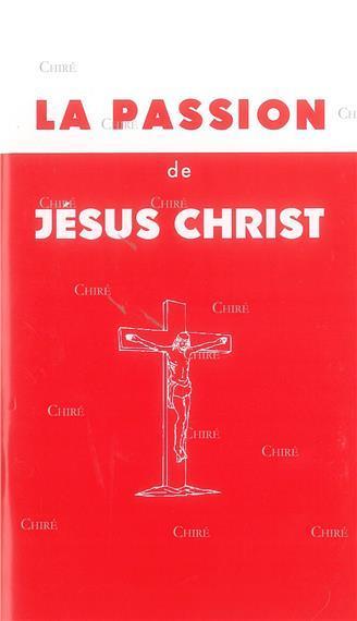 La passion de jesus christ