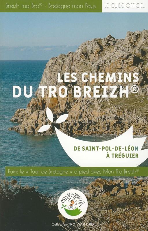 LES CHEMINS DU TRO BREIZH : DE SAINT POL DE LEON A TREGUIER