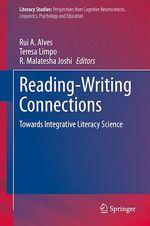 Reading-Writing Connections  - Rui A. Alves - Teresa Limpo - R. Malatesha Joshi
