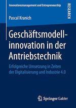Geschäftsmodellinnovation in der Antriebstechnik  - Pascal Kranich