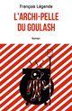 L'archi-pelle du goulash  - François Légende