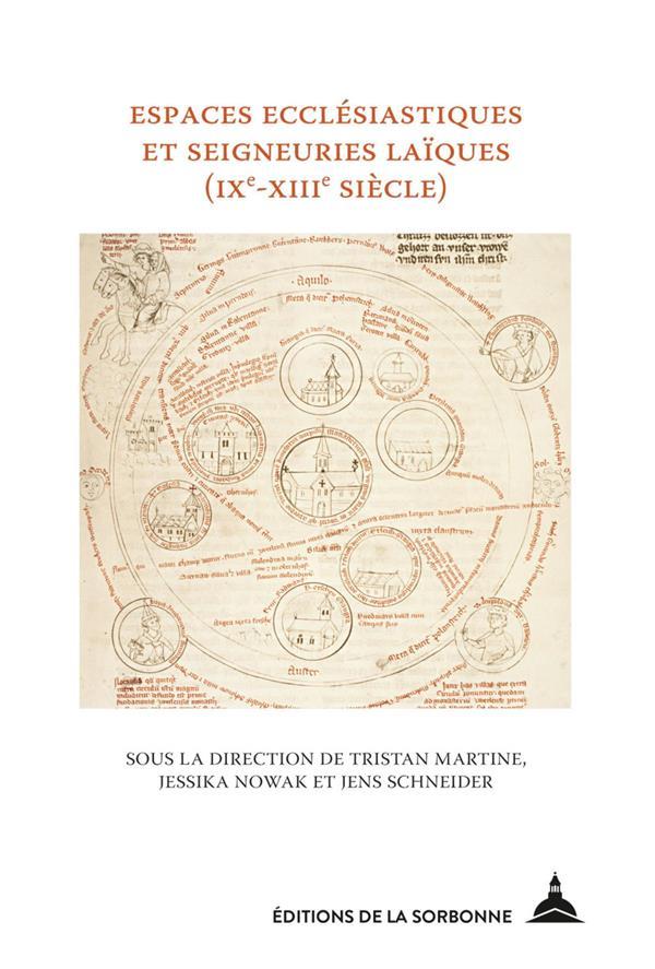 Espaces ecclésiastiques et seigneuries laïques (IXe-XIIIe siècles)
