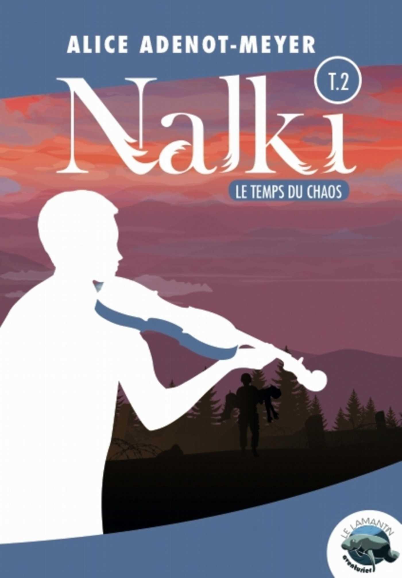 Nalki t.2 ; le temps du chaos
