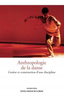 anthropologie de la danse : genèse et construction d'une discipline