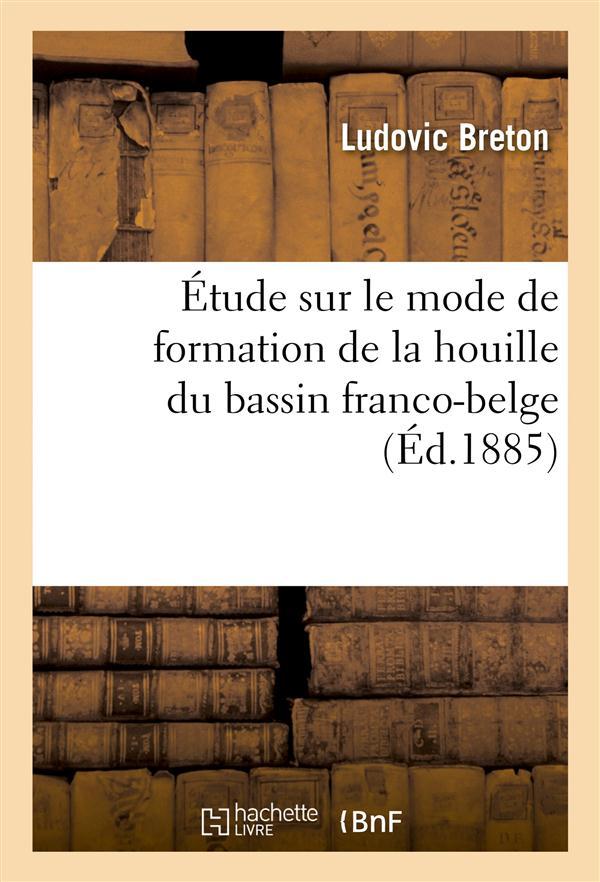 Etude sur le mode de formation de la houille du bassin franco-belge