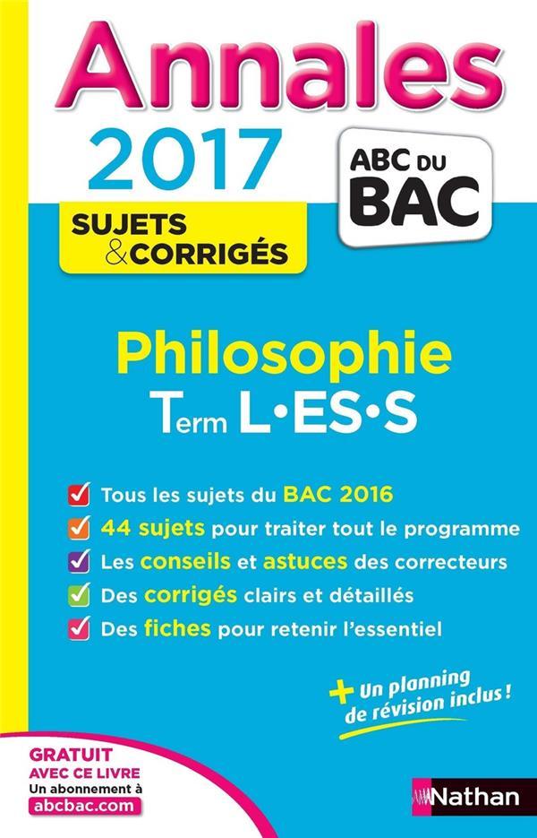 Annales ABC du bac ; sujets & corrigés T.12 ; philosophie ; terminale L, ES, S (édition 2017)