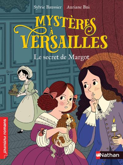 Enquête à Versailles t.1 ; le secret de Margot