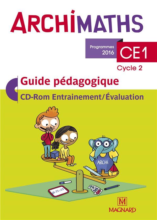 Archimaths ; CE1 ; guide pédagogique ; CD-Rom entrainement/évaluation (édition 2016)