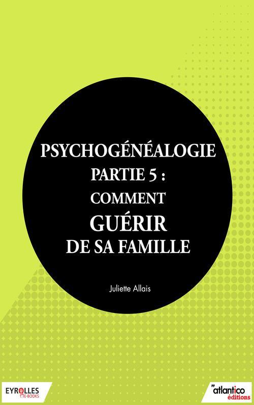 Psychogénéalogie t.5