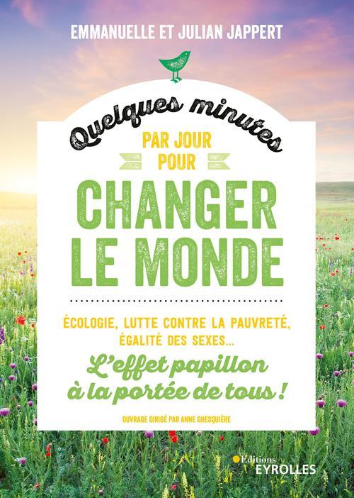 Quelques minutes par jour pour changer le monde ; écologie, lutte contre la pauvreté