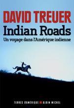 Indian roads ; un voyage dans l'Amérique indienne