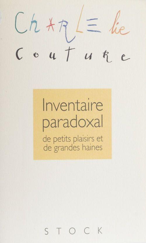 Inventaire paradoxal petits plaisirs et grandes haines