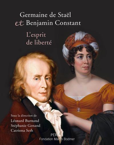 Germaine de Staël et Benjamin Constant ; l'esprit de liberté
