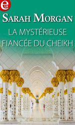 Vente Livre Numérique : La mystérieuse fiancée du Cheikh  - Sarah Morgan