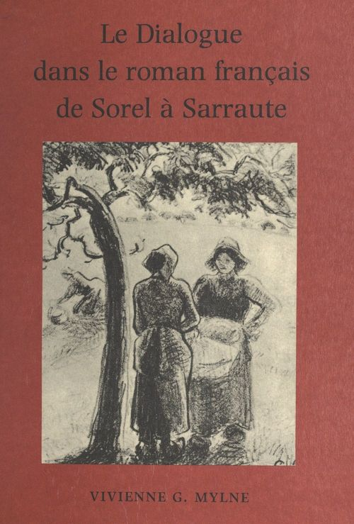 Le dialogue dans le roman français, de Sorel à Sarraute