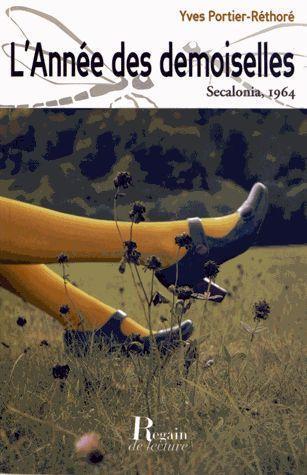 L'année des demoiselles ; Secalonia 1964