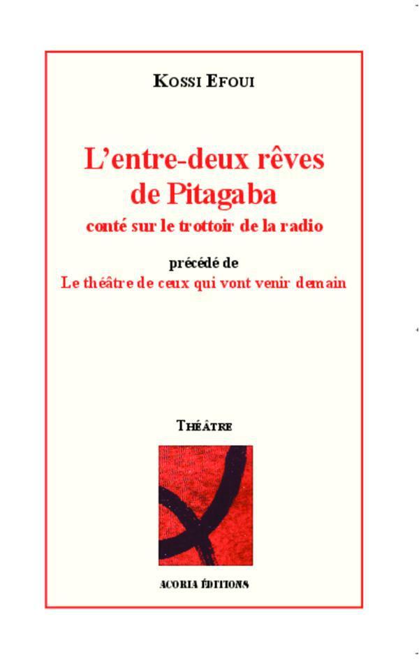 L'entre deux rêves de Pitagaba, conté sur le trottoir de la radio ; le théâtre de ceux qui vont venir demain