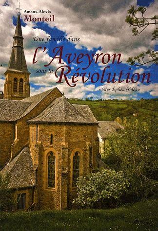 Une famille dans l'Aveyron sous la révolution ; «mes éphémérides»