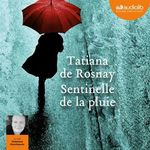 Vente AudioBook : Sentinelle de la pluie  - Tatiana de Rosnay