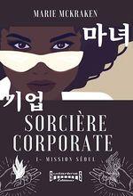 Vente EBooks : Sorcière corporate - Tome 1  - Marie MCKraken
