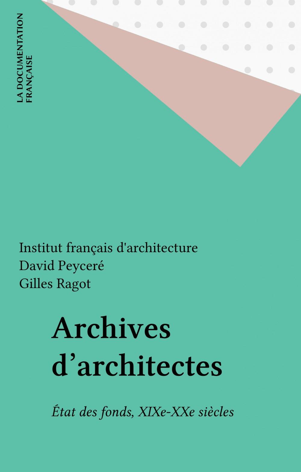 Archives d'architectes - etat des fonds du xix eme et xx eme siecle