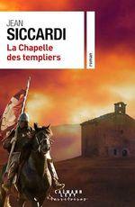 La Chapelle des Templiers  - Jean Siccardi