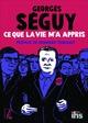 Ce que la vie m'a appris  - Georges Séguy