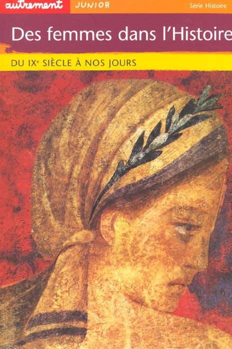 Des Femmes Dans L'Histoire : Du Ix Siecle A Nos Jours