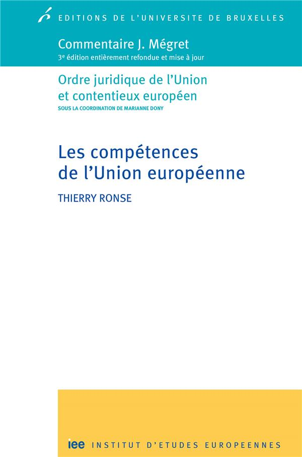 Les competences de l'union europeenne. commentaire j. megret 3ed entierement ref