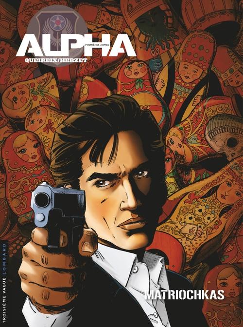 Alpha ; premières armes T.4 ; matriochkas