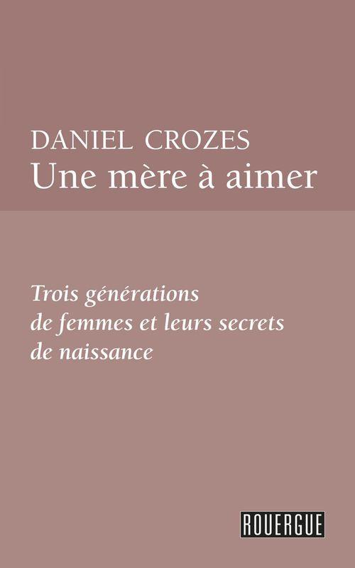 Vente EBooks : Une mère à aimer  - Daniel Crozes