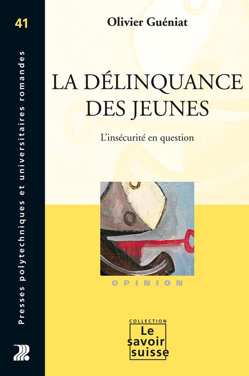 La délinquance des jeunes  - Olivier Guéniat