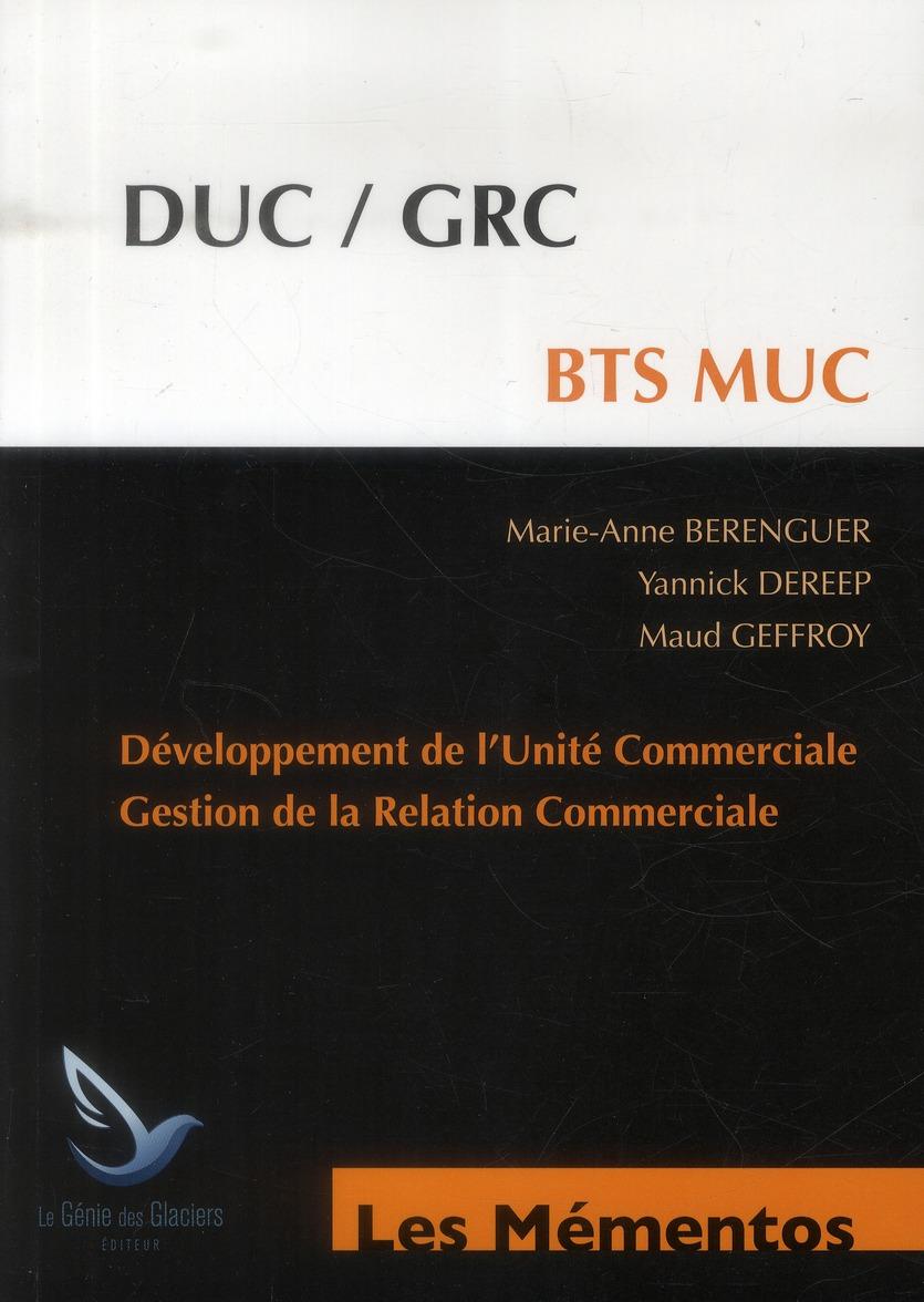 DUC/GRC ; BTS, MUC ; développement de l'unité commerciale, gestions de la relation commerciale