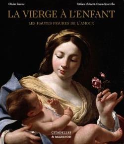 La Vierge à l'enfant ; les heures figures de l'amour